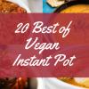 20 best of vegan instant pot